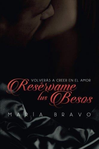Resérvame tus besos - Maria Bravos