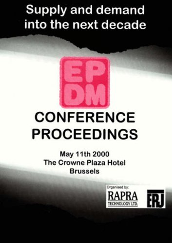 EPDM 2000: Supply and Demand into the Next Decade 2000: The Crowne Plaza Hotel, Brussels 11th May 2000