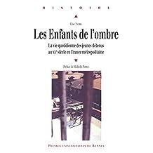 Les enfants de l'ombre: La vie quotidienne des jeunes détenus au xxe siècle en France métropolitaine (Histoire) (French Edition)