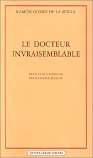 Le docteur invraisemblable, Gómez de la Serna, Ramón