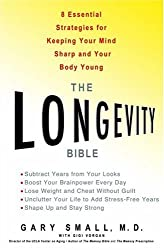 The Longevity Bible: 8 Essential Strategies for Keeping Your Mind Sharp and Your Body Young