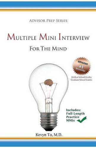 Multiple Mini Interview (MMI) for the Mind (Advisor Prep Series)