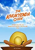 The Khukyenda Guide: Insights into why you should travel and live your best life, today