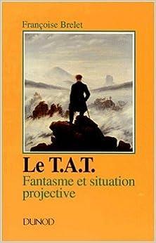 Livre gratuits Le TAT, Thematic apperception test : Fantasme et situation projective, narcissisme, fonctionnement limite, dépression pdf, epub