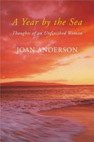 Download A Year by the Sea: Thoughts of an Unfinished Woman By Joan Anderson pdf epub