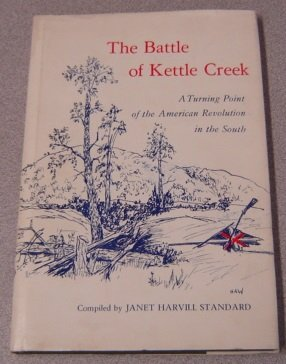 BATTLE OF KETTLE CREEK A Turning Point of the American Revolution in the South