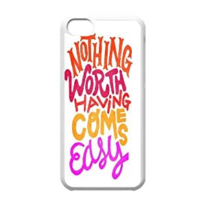 Qxhu nothing worth having comes easy Hard Plastic Cover Case for Iphone 5C