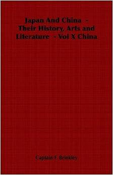 Book Japan And China - Their History, Arts and Literature - Vol X China: 10