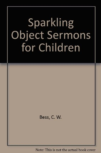 Sparkling Object Sermons for Children (Object Lesson Series)