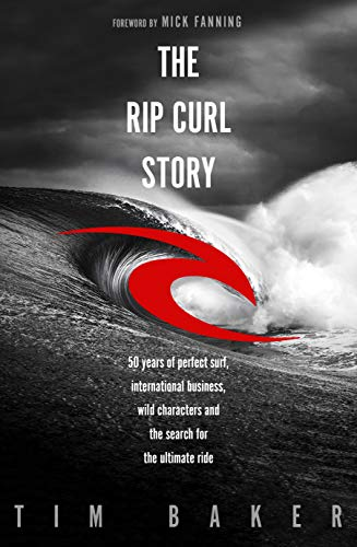Amazon com: The Rip Curl Story: 50 years of perfect surf