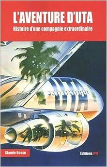 Book's Cover of L'aventure d'UTA - Histoire d'une compagnie extraordinaire (Français) Broché – 5 décembre 2019