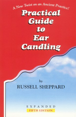 Practical Guide to Ear Candling: A New Twist on an Ancient Practice