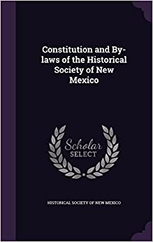 Book Constitution and By-laws of the Historical Society of New Mexico