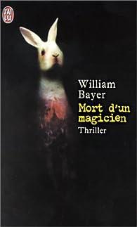 Mort d'un magicien par William Bayer