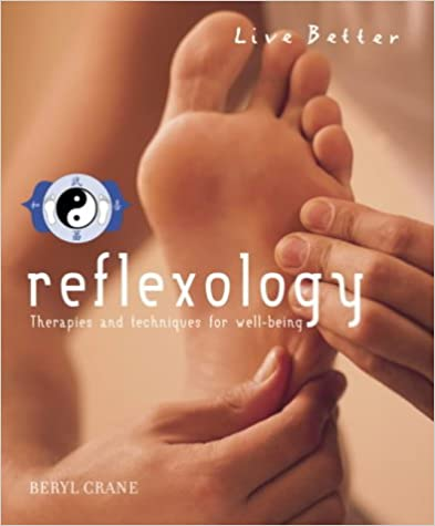 Reflexology: Therapies and Techniques for Well-being (Live Better)