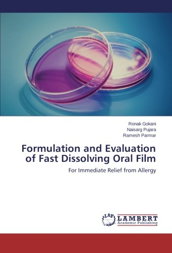 Formulation and Evaluation of Fast Dissolving Oral Film: For Immediate Relief from Allergy