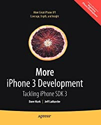 More iPhone 3 Development: Tackling iPhone SDK 3 (Books for Professionals by Professionals)