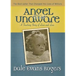 Angel Unaware: A Touching Story of Love and Loss by Dale Evans Rogers (2004-02-01)