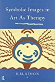 img - for Symbolic Images in Art as Therapy book / textbook / text book