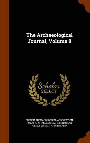 Download The Archaeological Journal, Volume 8 pdf