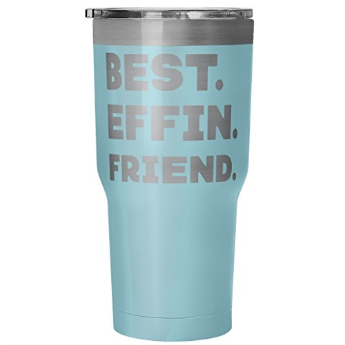 ArtsyMod BEST EFFIN FRIEND Premium Vacuum Tumbler, PERFECT FUNNY GIFT for Your Best Friend, Besties! Humorous Gift, Attractive Water Tumbler, 30oz. (Light Blue)