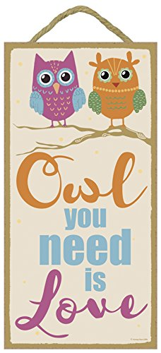 Owl You Need is Love -  Hanging, Wall Art, Decorative Wood Sign