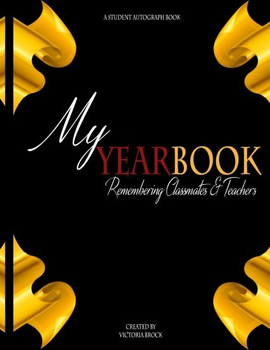 My Yearbook: Remembering Classmates and Teachers