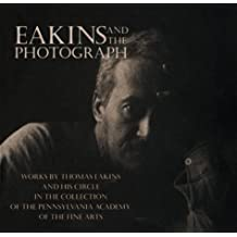 Eakins And The Photograph
