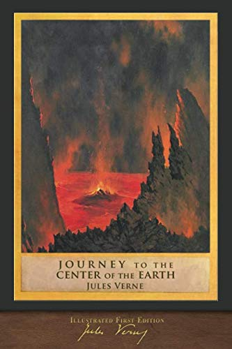 Journey to the Center of the Earth (Illustrated First Edition): 100th Anniversary Collection with Foreword (Voyage To The Center Of The Earth)