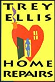 Home Repairs, Trey Ellis, 0671769243