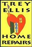 Home Repairs, Trey Ellis, 0671769243