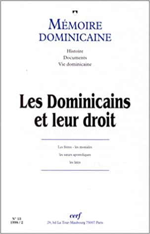 Livre gratuits en ligne MEMOIRE DOMINICAINE N° 13 : LES DOMINICAINS ET LEUR DROIT epub, pdf
