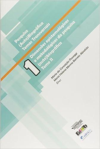 Dimensoes Epistemologicas e Metodologicas da Pesquisa ( Auto ) Biografica - Tomo 2