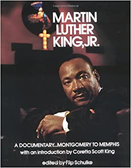 Martin Luther King, Jr.: A Documentary...Montgomery to Memphis: Flip Schulke, Coretta Scott King: 9780393074925: Amazon.com: Books