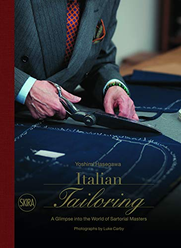 Italian Tailoring: A Glimpse into the World of Sartorial Masters by Skira