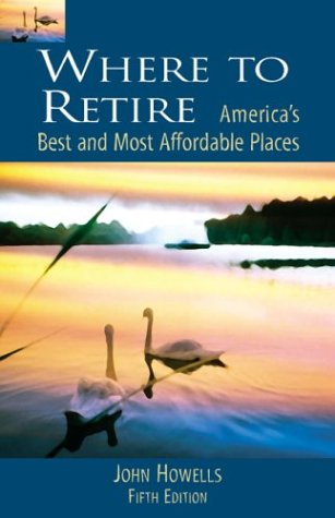 Where to Retire: America's Best and Most Affordable Places (5th Edition)