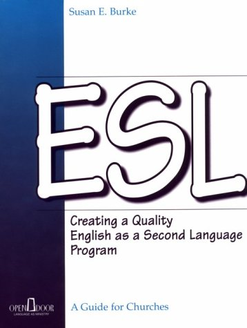 Esl: Creating a Quality English As a Second Language Program : A Guide for Churches