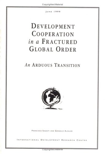 Development Cooperation in a Fractured Global Order: An Arduous Transition Francisco Sagasti