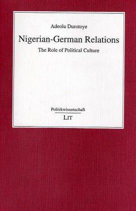 Nigerian-German Relations: The Role of Political Culture (Politikwissenschaft)