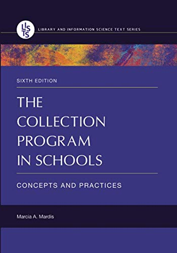 The Collection Program in Schools: Concepts and Practices (Library and Information Science Text)