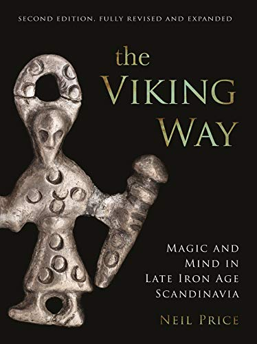 The Viking Way: Magic and Mind in Late Iron Age Scandinavia