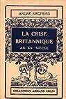 La crise britannique au xxe siècle. par Siegfried