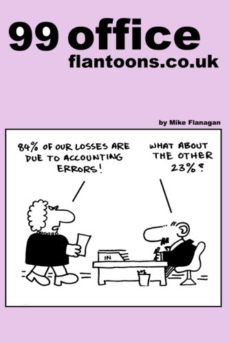 99 office flantoons.co.uk: 99 great and funny cartoons about office life. (99 flantoons.co.uk) (Volume 2) pdf