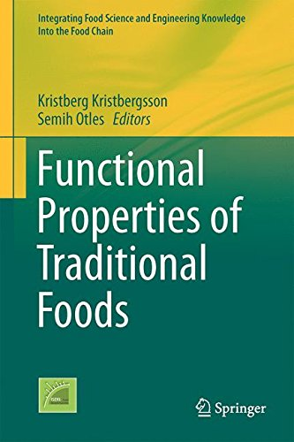 Functional Properties of Traditional Foods (Integrating Food Science and Engineering Knowledge Into the Food Chain)