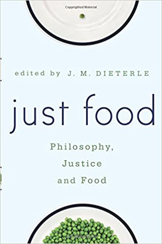 Just food philosophy justice and food j m dieterle just food philosophy justice and food fandeluxe Images