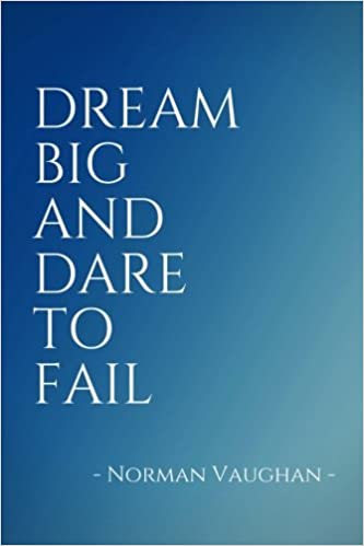Buy Dream Big and Dare to Fail: Inspirational, Unique, Colorful ...