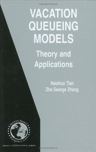 Vacation Queueing Models: Theory and Applications (International Series in Operations Research & Management Science) 2006 edition by Tian, Naishuo, Zhang, Zhe George (2006) Hardcover