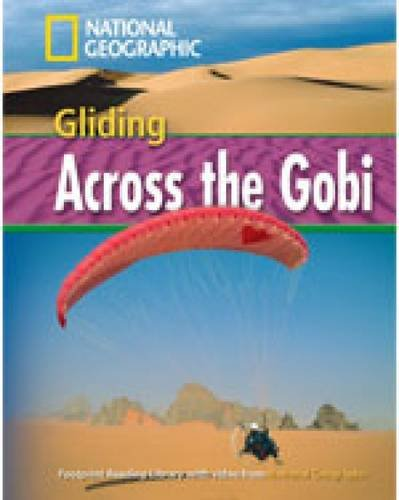 Gliding Across Gobi Level 1600 Intermediate B1 Reader (National Geographic Footprint)