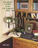 Student Lamps of the Victorian Era, John F. Solverson, 0915410869