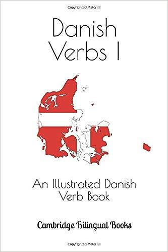 An Illustrated Danish Verb Book Danish Verbs I